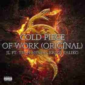 JL - Cold Piece Of Work (Original) (CDQ) Ft. Tech N9ne & Krizz Kaliko